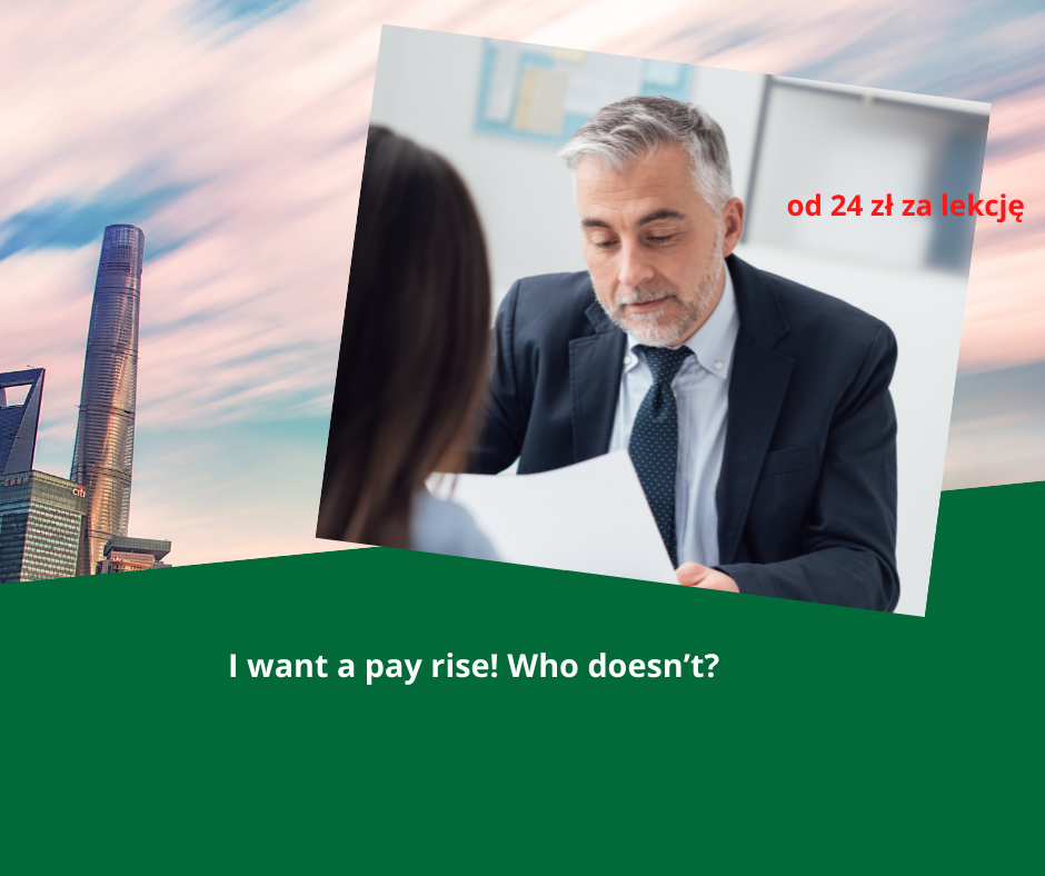 I want a pay rise.2